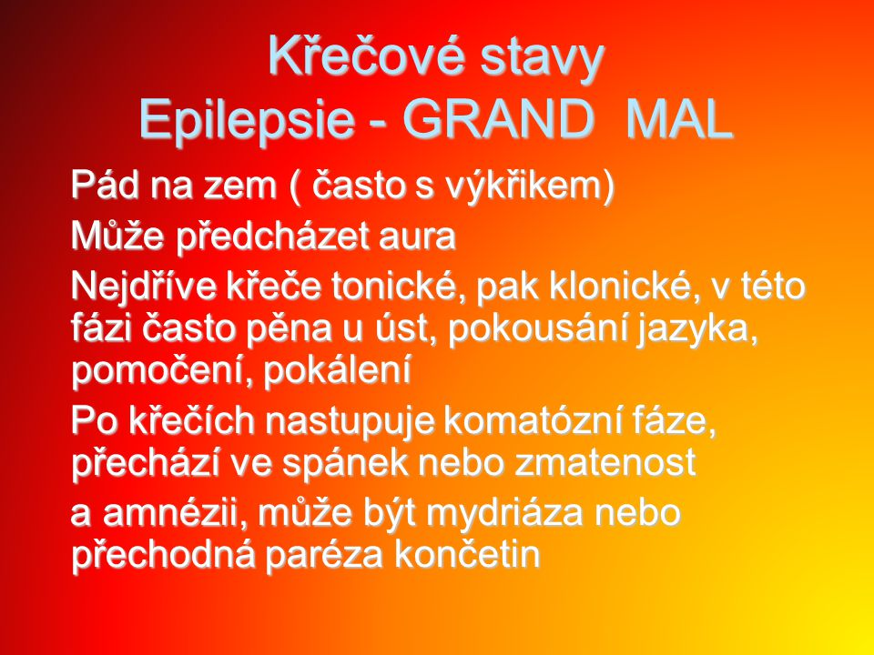 Křečové stavy Epilepsie - GRAND MAL