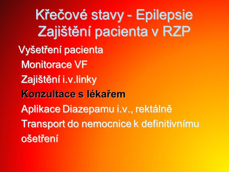 Křečové stavy - Epilepsie Zajištění pacienta v RZP
