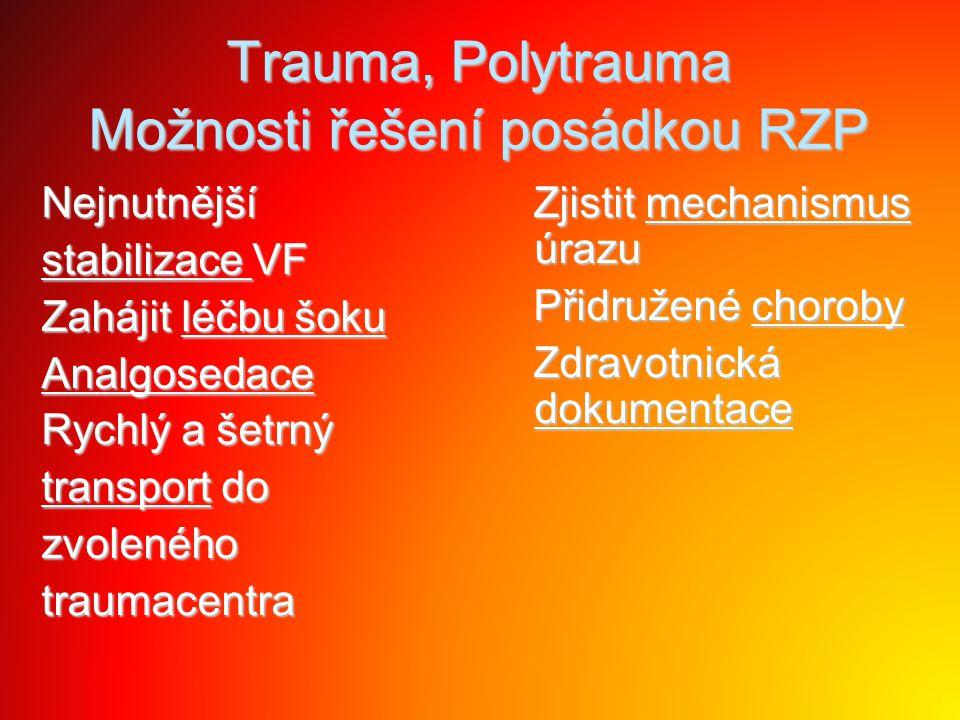Trauma, Polytrauma Možnosti řešení posádkou RZP