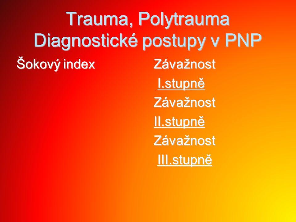 Trauma, Polytrauma Diagnostické postupy v PNP