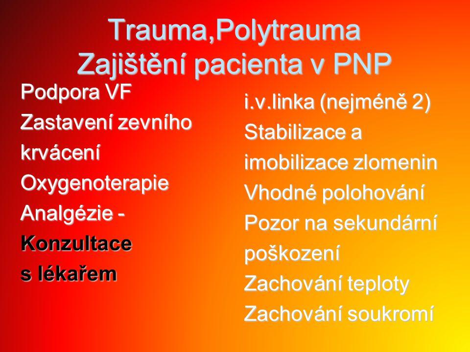 Trauma,Polytrauma Zajištění pacienta v PNP