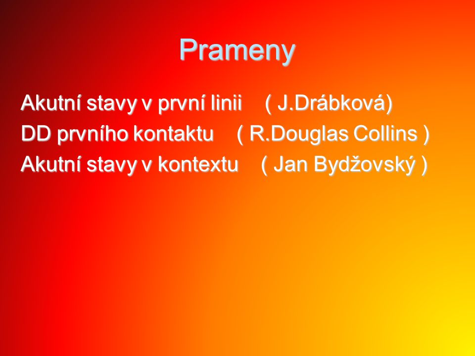 Prameny Akutní stavy v první linii ( J.Drábková)