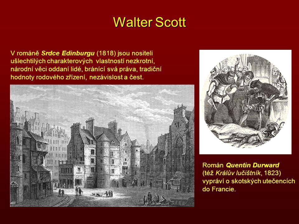 Walter Scott V románě Srdce Edinburgu (1818) jsou nositeli