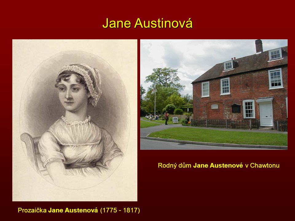 Jane Austinová Rodný dům Jane Austenové v Chawtonu