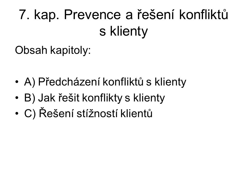 7. kap. Prevence a řešení konfliktů s klienty
