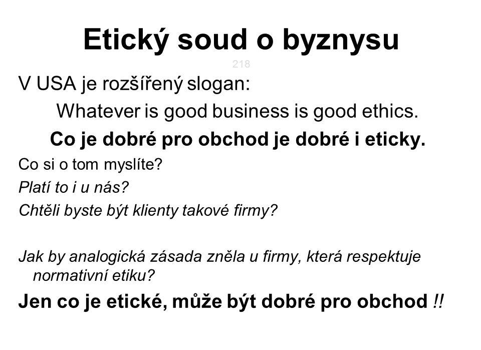 Co je dobré pro obchod je dobré i eticky.