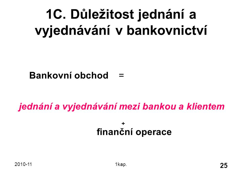1C. Důležitost jednání a vyjednávání v bankovnictví