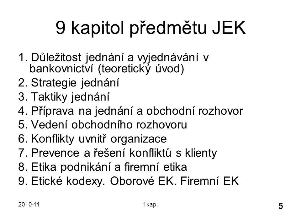 9 kapitol předmětu JEK 1. Důležitost jednání a vyjednávání v bankovnictví (teoretický úvod) 2. Strategie jednání.