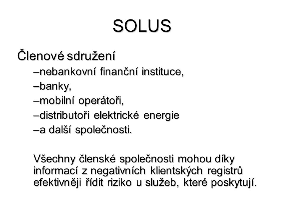 SOLUS Členové sdružení nebankovní finanční instituce, banky,
