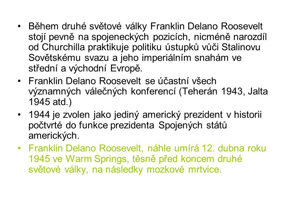 Během druhé světové války Franklin Delano Roosevelt stojí pevně na spojeneckých pozicích, nicméně narozdíl od Churchilla praktikuje politiku ústupků vůči Stalinovu Sovětskému svazu a jeho imperiálním snahám ve střední a východní Evropě.