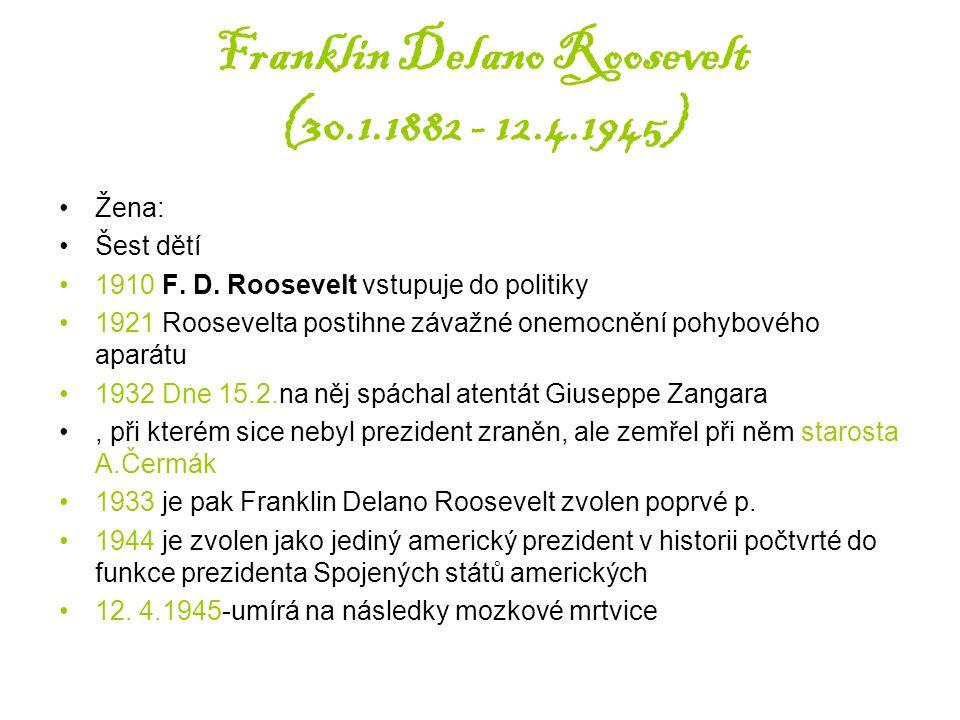 Franklin Delano Roosevelt (30.1.1882 - 12.4.1945)