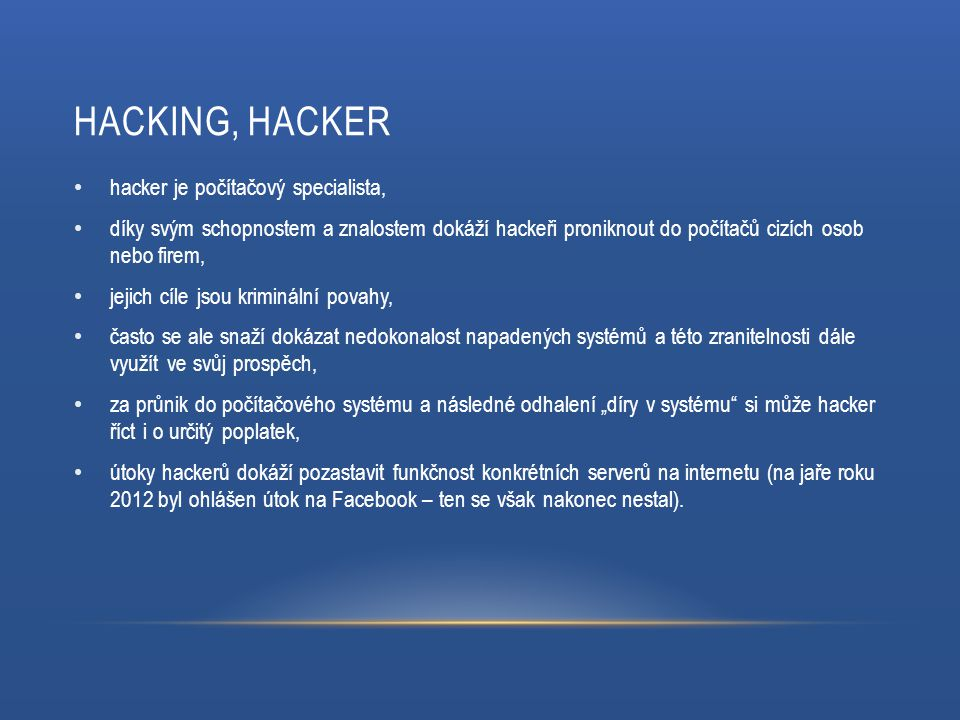 Hacking, hacker hacker je počítačový specialista,