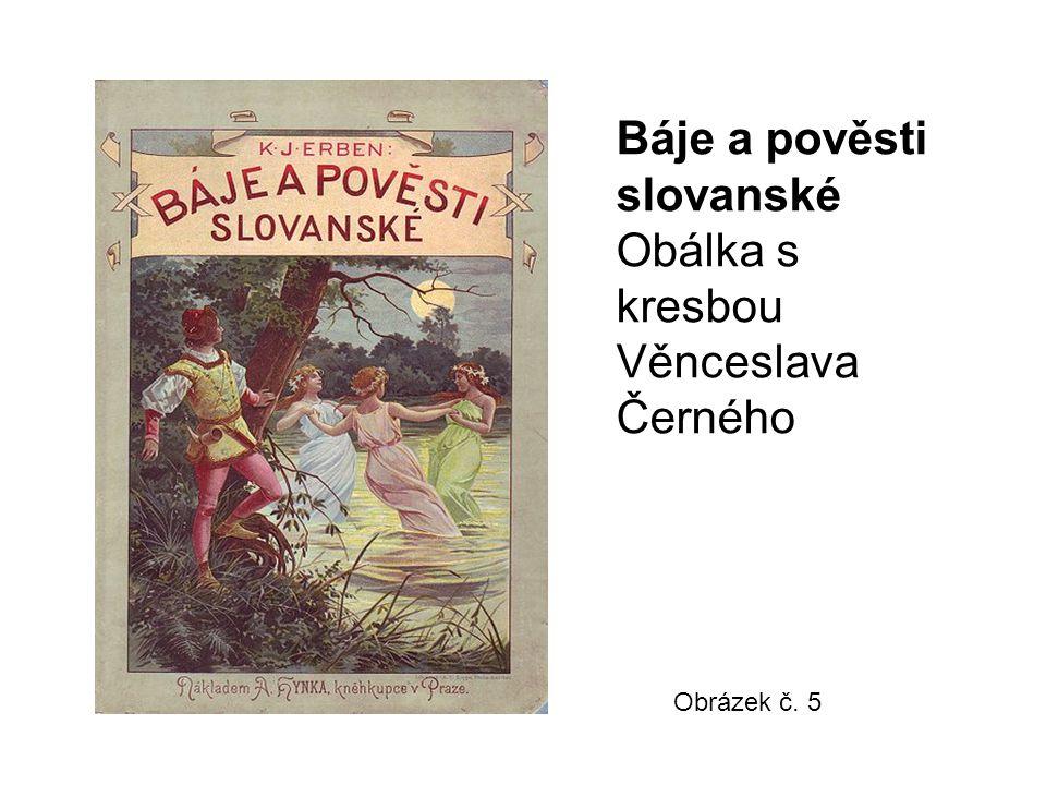 Báje a pověsti slovanské Obálka s kresbou Věnceslava Černého