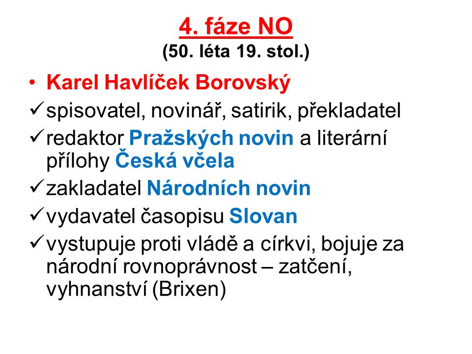 4. fáze NO (50. léta 19. stol.) Karel Havlíček Borovský