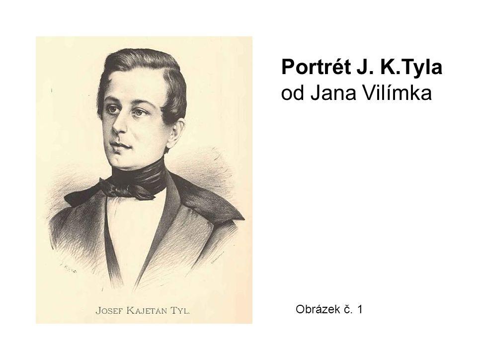 Portrét J. K.Tyla od Jana Vilímka