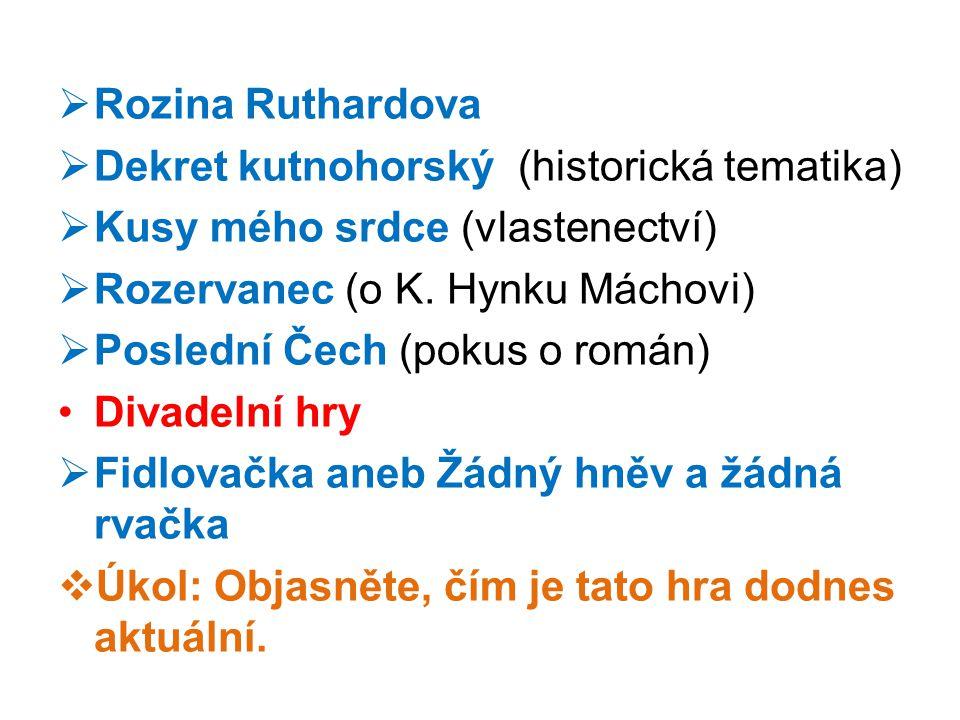 Rozina Ruthardova Dekret kutnohorský (historická tematika) Kusy mého srdce (vlastenectví) Rozervanec (o K. Hynku Máchovi)