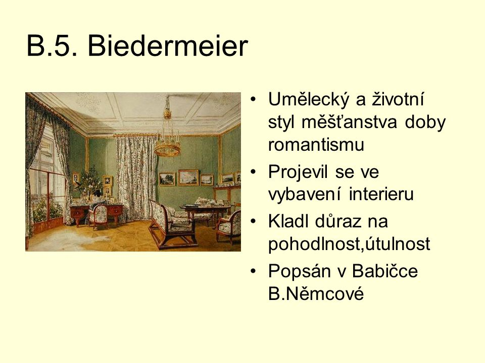 B.5. Biedermeier Umělecký a životní styl měšťanstva doby romantismu