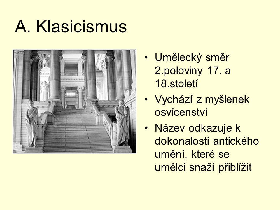 A. Klasicismus Umělecký směr 2.poloviny 17. a 18.století