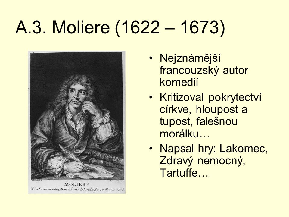 A.3. Moliere (1622 – 1673) Nejznámější francouzský autor komedií