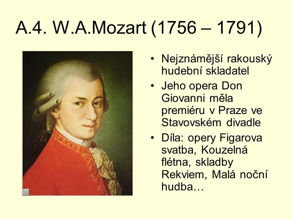 A.4. W.A.Mozart (1756 – 1791) Nejznámější rakouský hudební skladatel