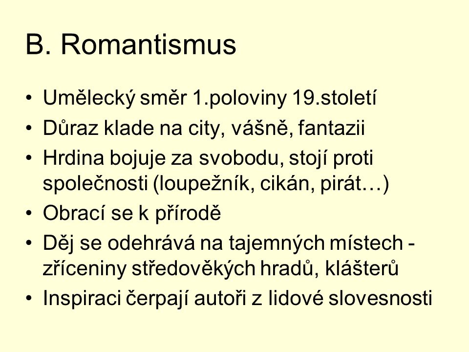 B. Romantismus Umělecký směr 1.poloviny 19.století