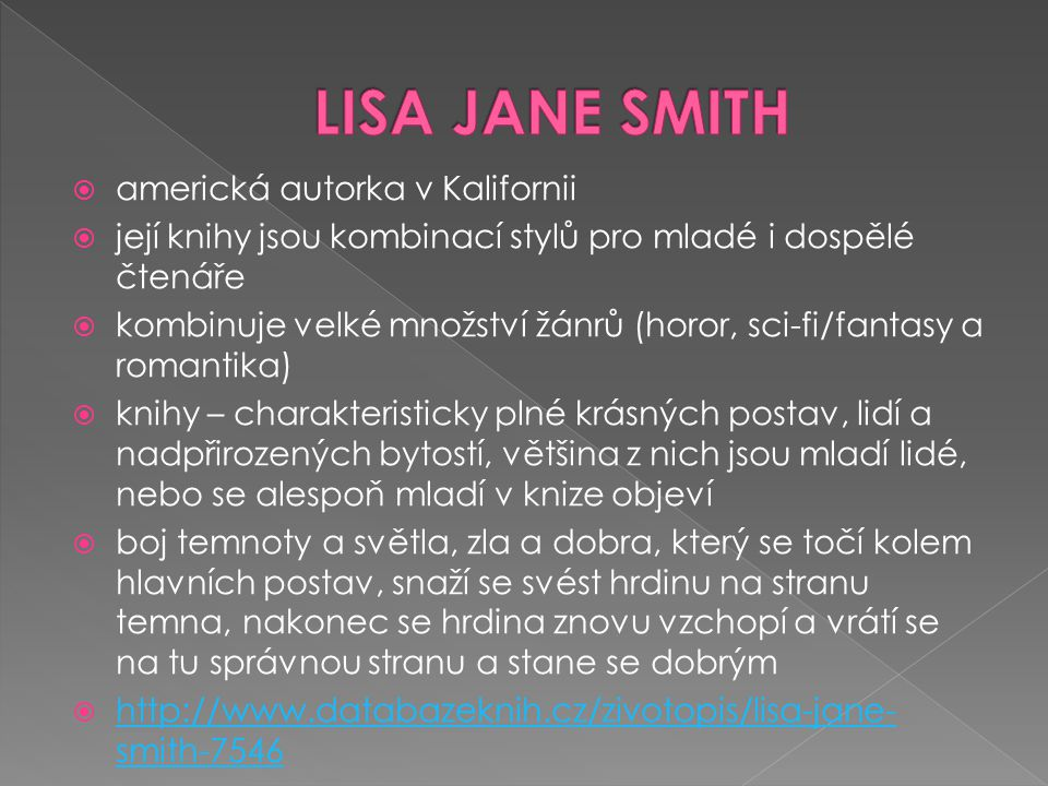 LISA JANE SMITH americká autorka v Kalifornii