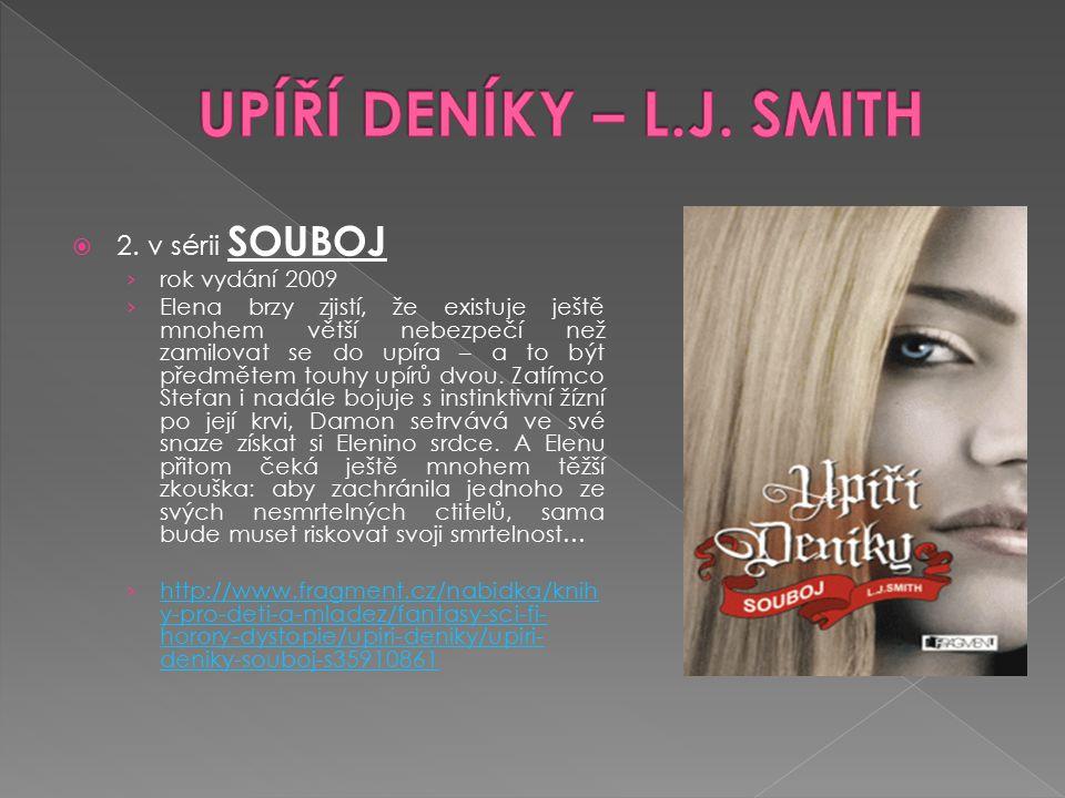 UPÍŘÍ DENÍKY – L.J. SMITH 2. v sérii SOUBOJ rok vydání 2009