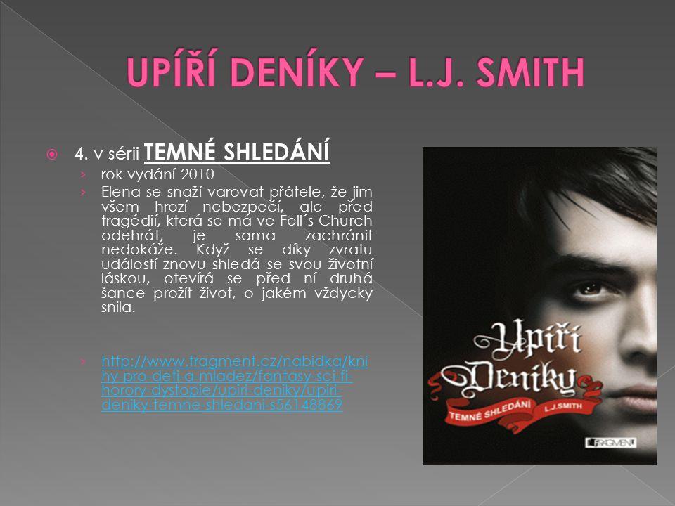 UPÍŘÍ DENÍKY – L.J. SMITH 4. v sérii TEMNÉ SHLEDÁNÍ rok vydání 2010