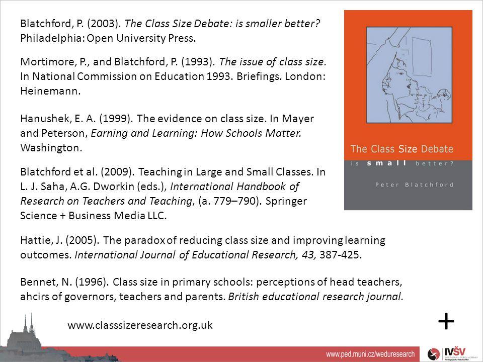 Blatchford, P. (2003). The Class Size Debate: is smaller better