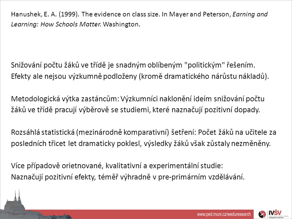 Více případově orietnované, kvalitativní a experimentální studie: