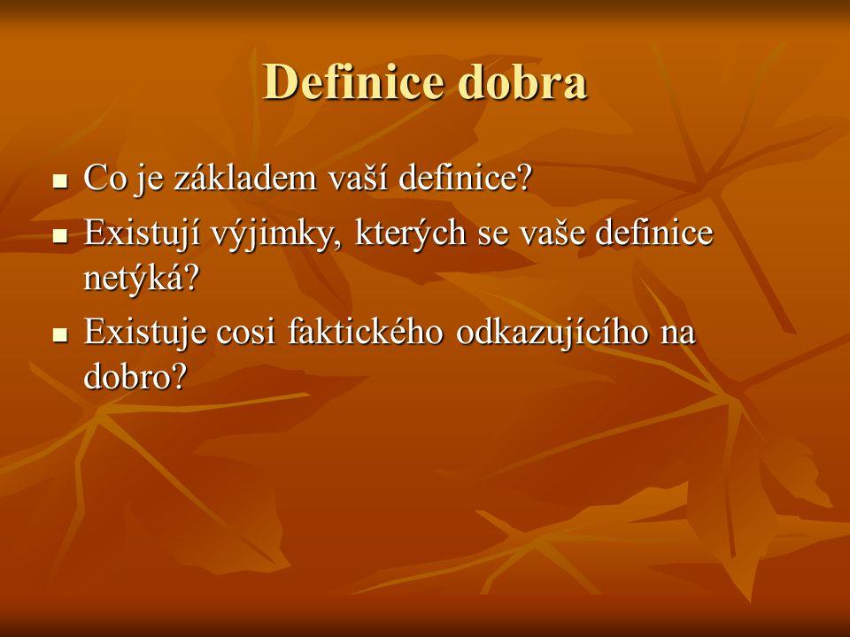 Definice dobra Co je základem vaší definice