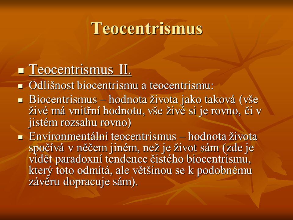 Teocentrismus Teocentrismus II. Odlišnost biocentrismu a teocentrismu: