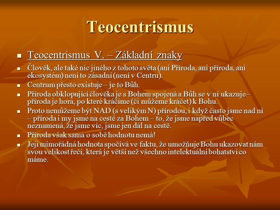 Teocentrismus Teocentrismus V. – Základní znaky