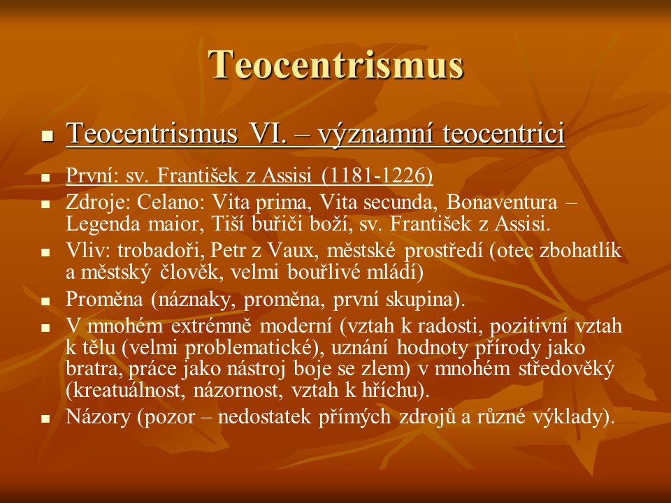 Teocentrismus Teocentrismus VI. – významní teocentrici