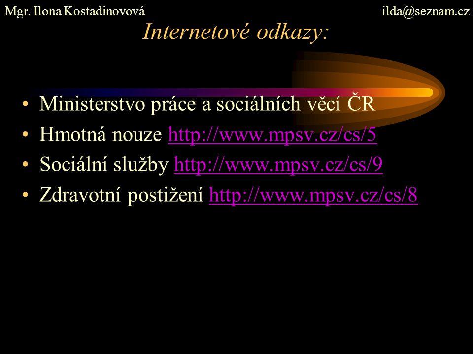 Internetové odkazy: Ministerstvo práce a sociálních věcí ČR