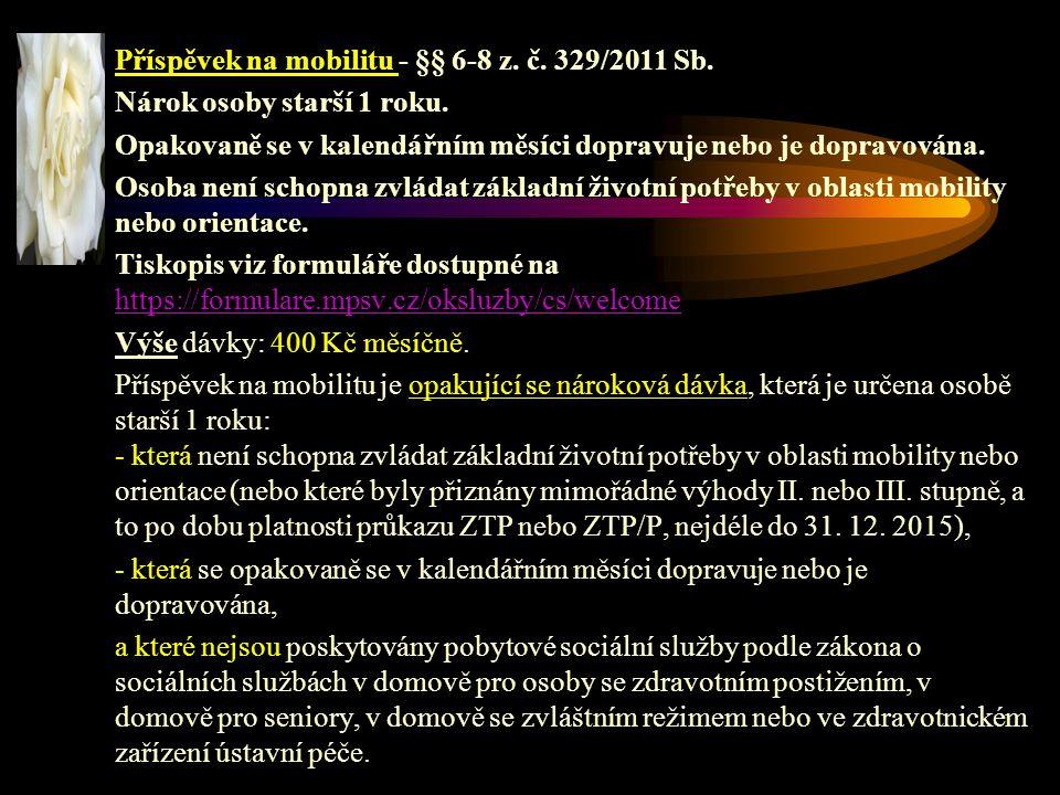 Příspěvek na mobilitu - §§ 6-8 z. č. 329/2011 Sb.