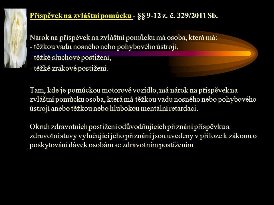 Příspěvek na zvláštní pomůcku - §§ 9-12 z. č. 329/2011 Sb.
