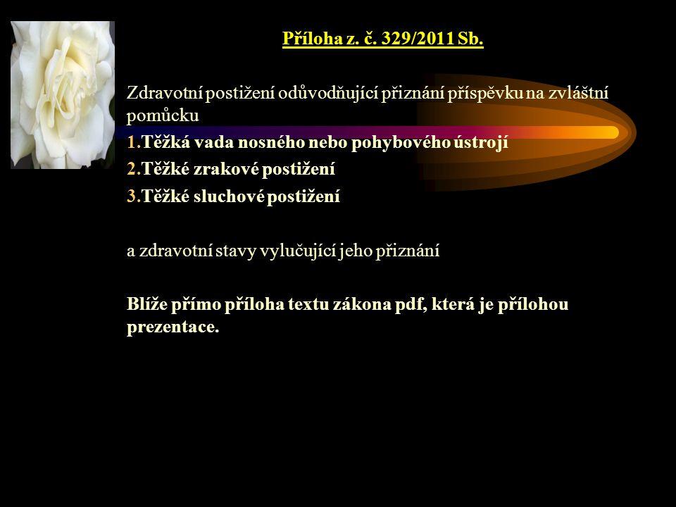 Příloha z. č. 329/2011 Sb. Zdravotní postižení odůvodňující přiznání příspěvku na zvláštní pomůcku.