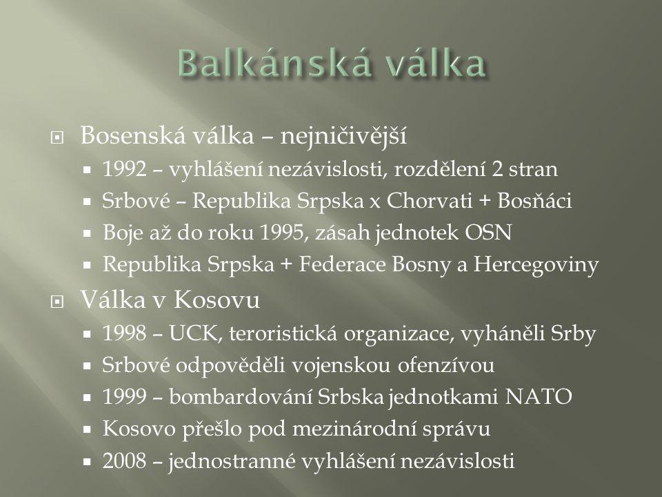 Balkánská válka Bosenská válka – nejničivější Válka v Kosovu