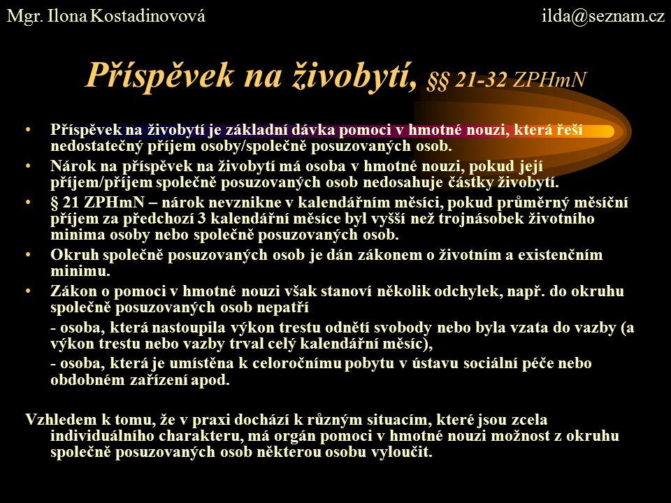 Příspěvek na živobytí, §§ 21-32 ZPHmN