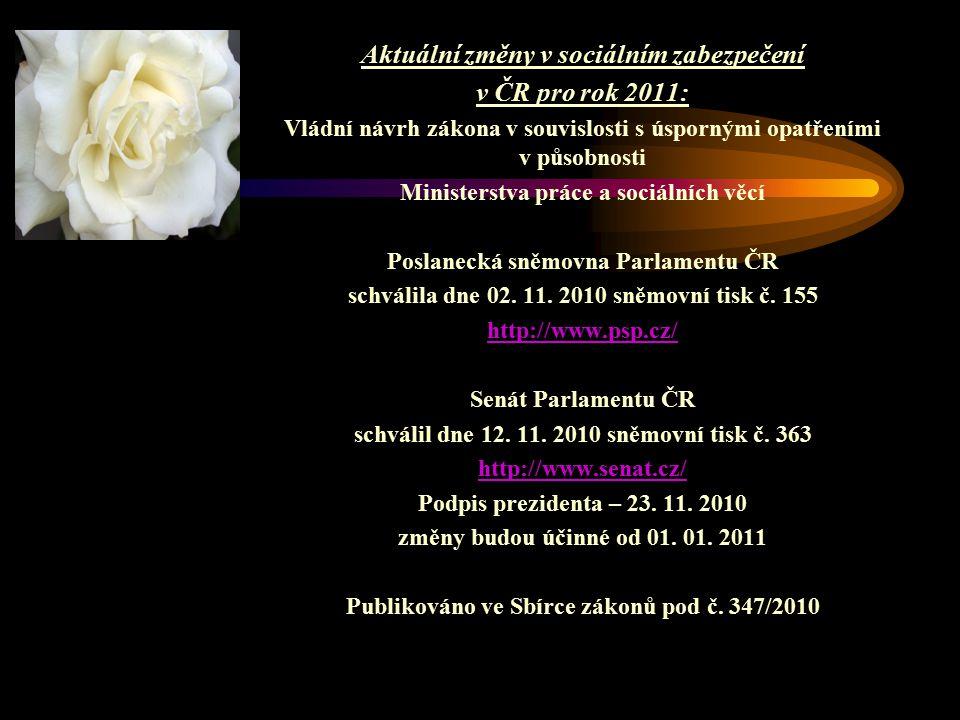 Aktuální změny v sociálním zabezpečení v ČR pro rok 2011: