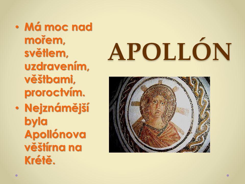 APOLLÓN Má moc nad mořem, světlem, uzdravením, věštbami, proroctvím.