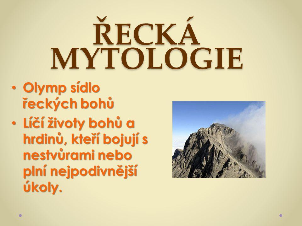 ŘECKÁ MYTOLOGIE Olymp sídlo řeckých bohů