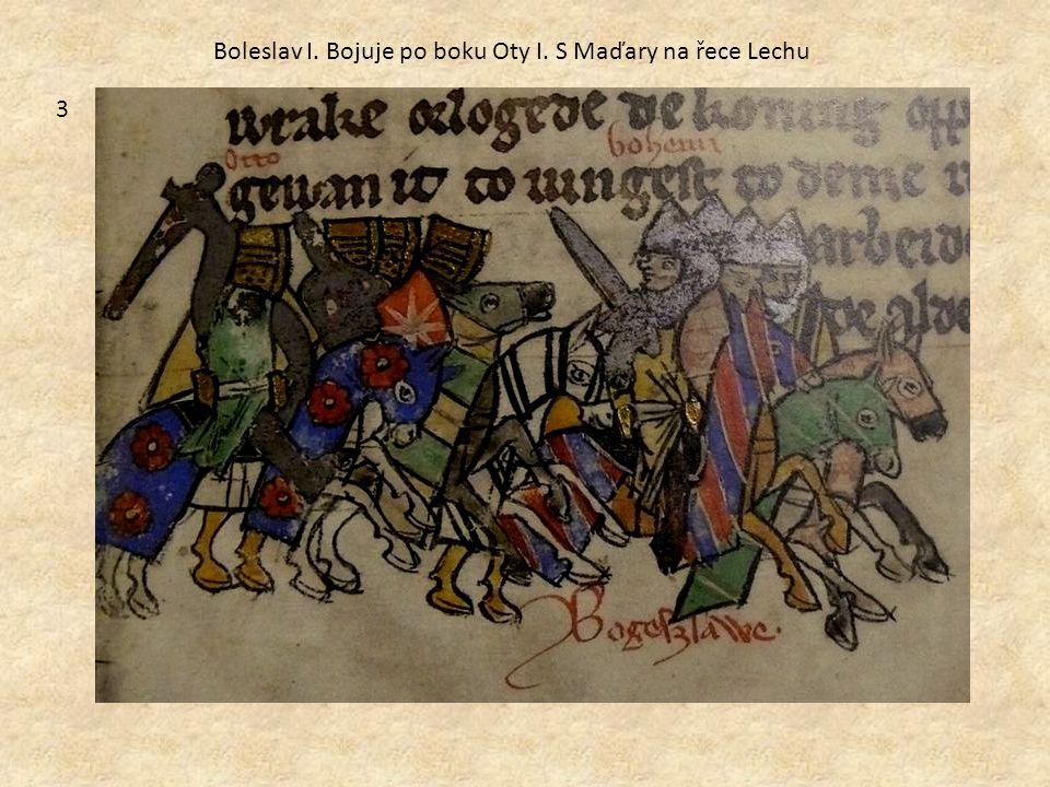 Boleslav I. Bojuje po boku Oty I. S Maďary na řece Lechu