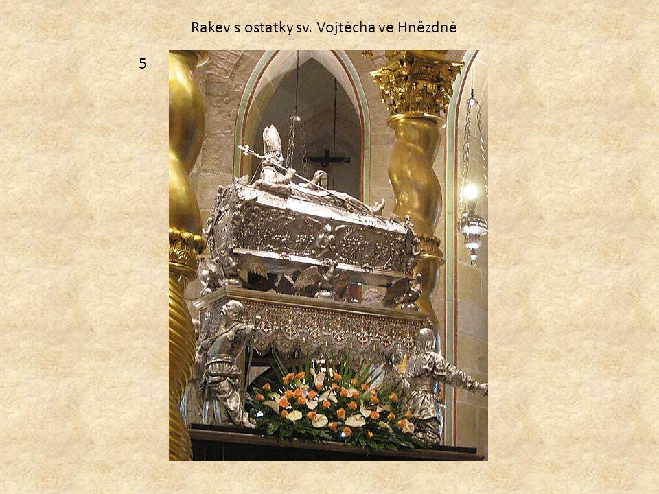 Rakev s ostatky sv. Vojtěcha ve Hnězdně