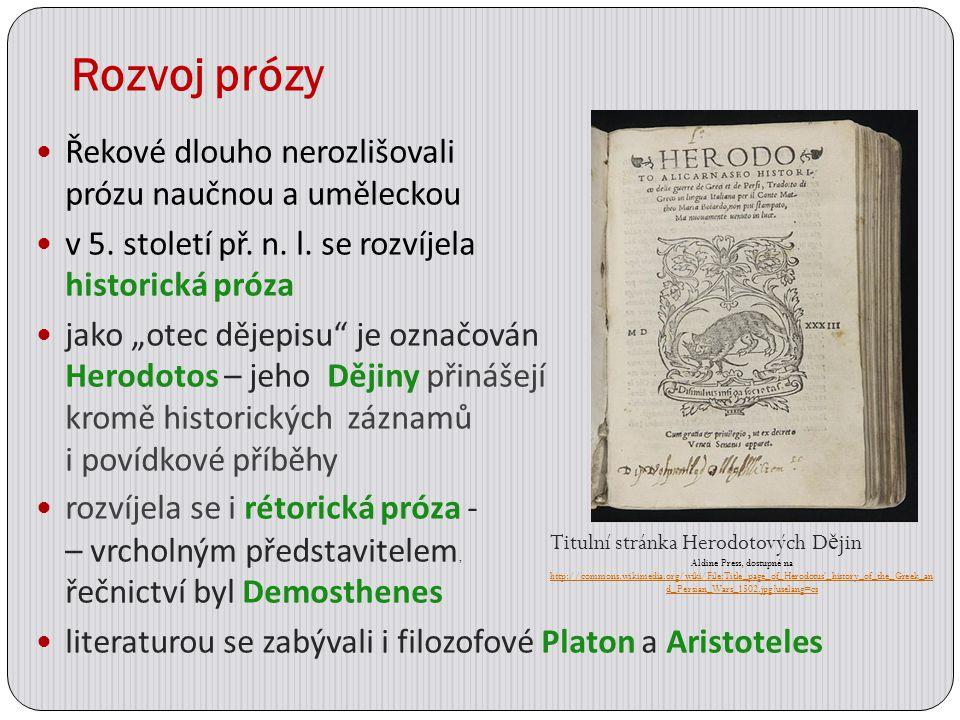 Rozvoj prózy Řekové dlouho nerozlišovali prózu naučnou a uměleckou