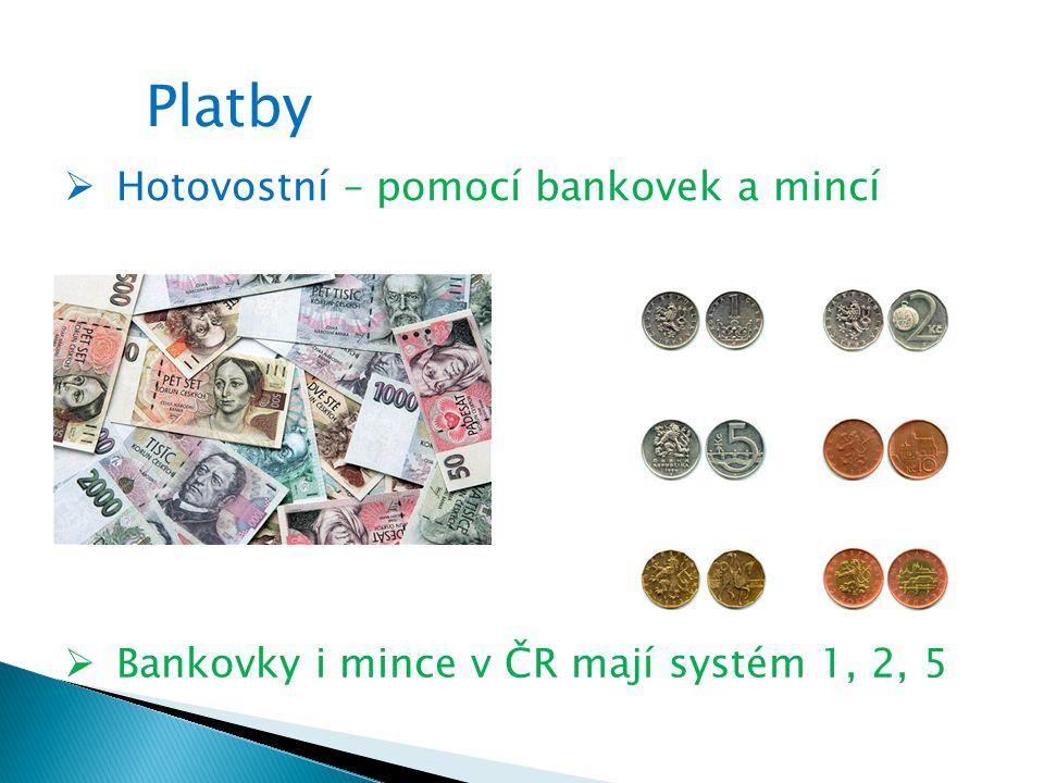 Platby Hotovostní – pomocí bankovek a mincí