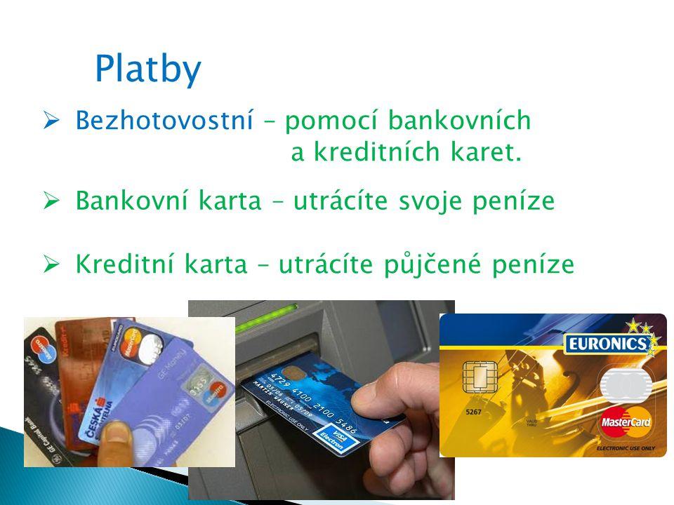 Platby Bezhotovostní – pomocí bankovních a kreditních karet.