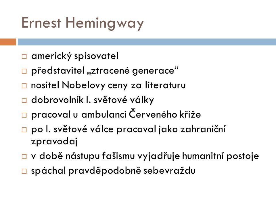 """Ernest Hemingway americký spisovatel představitel """"ztracené generace"""