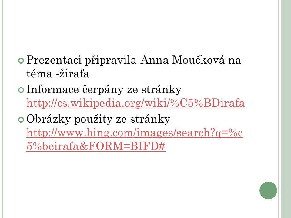 Prezentaci připravila Anna Moučková na téma -žirafa